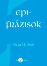 EPIFRÁZISOK - Ekönyv - VARGA M. JÁNOS