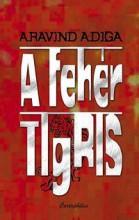 A FEHÉR TIGRIS - Ekönyv - ADIGA, ARAVIND