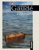 ELDORÁDÓ - Ekönyv - GAUDÉ, LAURENT