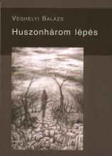 HUSZONHÁROM LÉPÉS - Ekönyv - VÉGHELYI BALÁZS