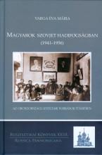 MAGYAROK SZOVJET HADIFOGSÁGBAN (1941-1956) - Ekönyv - VARGA ÉVA MÁRIA