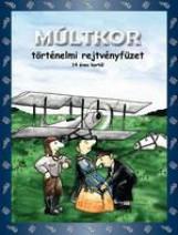 MÚLTKOR - TÖRTÉNELMI REJTVÉNYFÜZET 14 ÉVES KORTÓL - Ekönyv - DINASZTIA TANKÖNYVKIADÓ KFT.