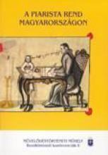 A PIARISTA REND MAGYARORSZÁGON - Ekönyv - SZENT ISTVÁN TÁRSULAT