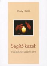 SEGÍTŐ KEZEK - UNOKÁIMMAL NAPRÓL NAPRA - Ekönyv - RÓNAY LÁSZLÓ