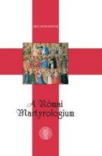 A RÓMAI MARTYROLOGIUM - Ekönyv - SZENT ISTVÁN TÁRSULAT