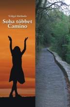 SOHA TÖBBET CAMINO - Ekönyv - VÖLGYI MELINDA