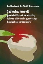 SZÜLÉSHEZ TÁRSULÓ PSZICHIÁTRIAI ZAVAROK, KÜLÖNÖS TEKINTETTEL A GYERMEKÁGYI LEHAN - Ekönyv - DR. KOVÁCSNÉ DR. TÖRÖK ZSUZSANNA