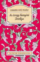 AZ ÖZVEGY KARNYÓNÉ - DOROTTYA - TALENTUM DIÁKKÖNYVTÁR - Ekönyv - CSOKONAI VITÉZ MIHÁLY
