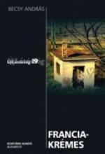 FRANCIAKRÉMES - ÚJLÁTÓSZÖG 19 - - Ekönyv - BECSY ANDÁS