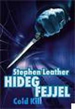 HIDEG FEJJEL - COLD KILL - Ekönyv - LEATHER, STEPHEN