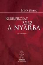 RUBINPIROSAT VISZ A NYÁRBA - Ekönyv - BOZÓK FERENC