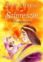 SZÍNRE SZÍN - KÉT MESEJÁTÉK - Ekönyv - BUDA FERENC