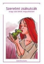 SZERELMI ZSÁKUTCÁK - Ekönyv - SZABÓ MÁRIA GIZELLA