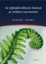AZ ÉGHAJLATVÁLTOZÁS HATÁSAI AZ EMBERI SZERVEZETRE - Ekönyv - MEDICINA KÖNYVKIADÓ ZRT.