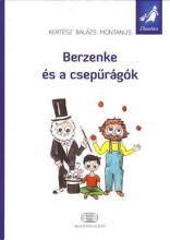 BERZENKE ÉS A CSEPŰRÁGÓK - Ekönyv - KERTÉSZ BALÁZS MONTANUS