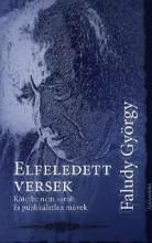 ELFELEDETT VERSEK - KÖTETBE NEM SOROLT ÉS PUBLIKÁLATLAN MŰVEK - Ekönyv - FALUDY GYÖRGY