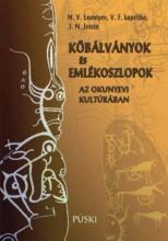 KŐBÁLVÁNYOK ÉS EMLÉKOSZLOPOK AZ OKUNYEVI KULTÚRÁBAN - Ekönyv - LEONTYEV, N.V. - KAPELJKO, V.F. - JESZIN