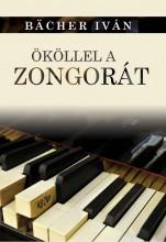 ÖKÖLLEL A ZONGORÁT - Ekönyv - BÄCHER IVÁN