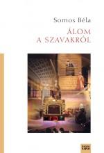 ÁLOM A SZAVAKRÓL - Ekönyv - SOMOS BÉLA