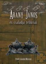 ARANY JÁNOS ÉS CSALÁDJA RELIKVIÁI - Ekönyv - ARGUMENTUM TUDOMÁNYOS KIADÓ