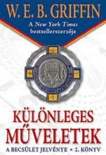 KÜLÖNLEGES MŰVELETEK - A BECSÜLET JELVÉNYE 2. KÖNYV - Ekönyv - W.E.B., GRIFFIN