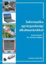 INFORMATIKA AGRÁRGAZDASÁGI ALKALMAZÁSOKKAL - Ekönyv - SZAKTUDÁS KIADÓ HÁZ ZRT.