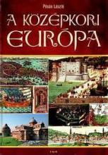 A KÖZÉPKORI EURÓPA - Ekönyv - PÓSÁN LÁSZLÓ