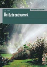 ÖNTÖZŐRENDSZEREK - MESTERMUNKA - 2. KIADÁS - Ekönyv - TUMA, JAN