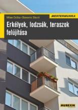 ERKÉLYEK, LODZSÁK, TERASZOK FELÚJÍTÁSA - MESTERMUNKA - Ekönyv - DRZKA, MILAN - SLIVON, SLAVOMIR