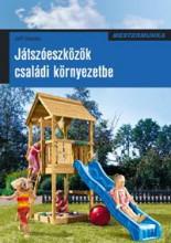 JÁTSZÓESZKÖZÖK CSALÁDI KÖRNYEZETBE - MESTERMUNKA - Ekönyv - BENEKE, JEFF