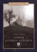 GÖMÖR KÖDBEN, FÉNYBEN - Ekönyv - MÓSER ZOLTÁN