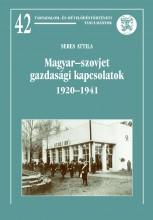 MAGYAR-SZOVJET GAZDASÁGI KAPCSOLATOK 1920-1941 - Ebook - SERES ATTILA