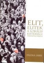 ELIT, ELITEK -  A LOKÁLIS KISTÉRSÉGI TÁRSADALOMBAN - Ekönyv - PÁSZKA IMRE