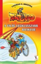 TOMTURBO - A VILÁG LEGKLASSZABB BICIKLIJE - Ekönyv - BREZINA, THOMAS C.