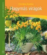 HAGYMÁS VIRÁGOK - KERTÜNK NÖVÉNYEI - 2. KIADÁS - Ekönyv - KNEBEL, CHRISTINA