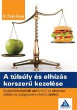 A TÚLSÚLY ÉS ELHÍZÁS KORSZERŰ KEZELÉSE - Ekönyv - DR. PADOS GYULA