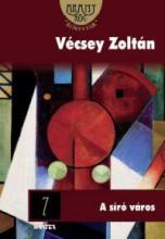 A SÍRÓ VÁROS - ARANYRÖG KÖNYVTÁR - - Ekönyv - VÉCSEY ZOLTÁN