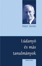 LÚDANYÓ MESÉI ÉS MÁS TANULMÁNYOK - - Ekönyv - DARNTON, ROBERT