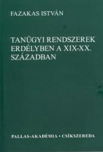 TANÜGYI RENDSZEREK ERDÉLYBEN A XIX-XX. SZÁZADBAN - Ekönyv - FAZAKAS ISTVÁN