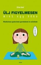 ÜLJ FIGYELMESEN MINT EGY BÉKA - CD MELLÉKLETTEL - Ekönyv - SNEL, ELINE