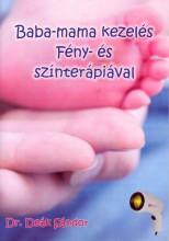 BABA-MAMA KEZELÉS FÉNY- ÉS SZÍNTERÁPIÁVAL - Ekönyv - DR. DEÁK SÁNDOR