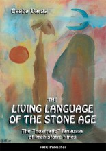 THE LIVING LANGUAGE OF THE STONE AGE - Ekönyv - VARGA CSABA