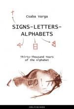SIGNS - LETTERS - ALPHABETS - Ekönyv - VARGA CSABA