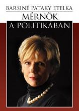 MÉRNÖK A POLITIKÁBAN - Ekönyv - BARSINÉ PATAKY ETELKA