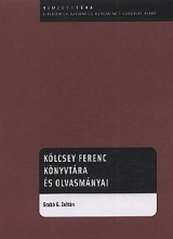 KÖLCSEY FERENC KÖNYVTÁRA ÉS OLVASMÁNYAI - Ebook - SZABÓ G. ZOLTÁN