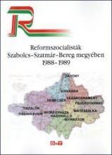 REFORMSZOCIALISTÁK SZABOLCS-SZATMÁR-BEREG MEGYÉBEN -1988-1989 - Ekönyv - BÁBA KIADÓ, SZEGED