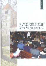EVANGÉLIUMI KÁLVINIZMUS - Ekönyv - KÁLVIN KIADÓ