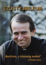Ezüstjubileum - Ekönyv - Tilmann atya