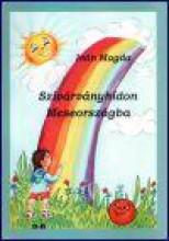 SZIVÁRVÁNYHÍDON MESEORSZÁGBA - Ekönyv - IVÁN MAGDA