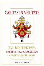 CARITAS IN VERITATE - XVI.BENEDEK PÁPA SZERETET AZ IGAZSÁGBAN KEZDETŰ ENCIKLIKÁJ - Ekönyv - XVI. BENEDEK PÁPA